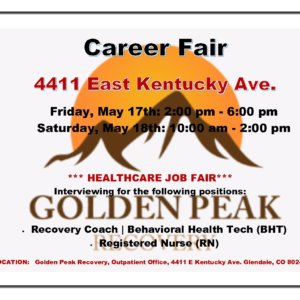 May 17 and 18 Golden Peak Recovery Career Fair